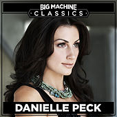Big Machine Classics by Danielle Peck