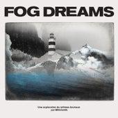 Fog Dreams de Millimetrik