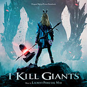 I Kill Giants (Original Motion Picture Soundtrack) by Laurent Perez Del Mar