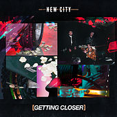 Getting Closer by New City