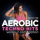 Best of Aerobic Techno Hits Workout Compilation de Various Artists