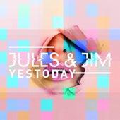 Yestoday by Jules & Jim