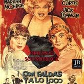 I Wanna Be Loved by You (Original Soundtrack Con Faldas Ya Loco) von Marilyn Monroe