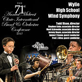 2017 Midwest Clinic: Wylie High School Wind Symphony (Live) de Various Artists