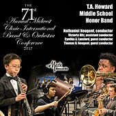 2017 Midwest Clinic: T.A. Howard Middle School Honor Band (Live) de Various Artists