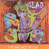 Pure and Holy Passion by Glad