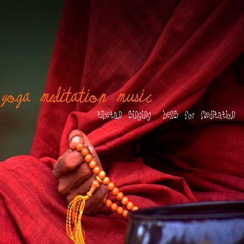 Tibetan Singing Bells for Meditation by Yoga Meditation Music