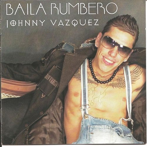 Baila Rumbero by Johnny Vazquez