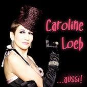 Caroline Loeb... aussi! de Caroline Loeb