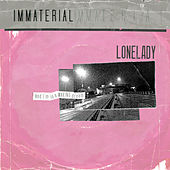 Immaterial by Lonelady