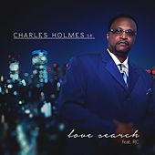 Love Search - EP by Charles Holmes Sr.