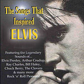 Elvis - The Songs That Inspired Elvis, Vol 1 by Various Artists
