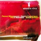 Frohe Weihnacht - Happy Christmas - Feliz Navidad - Buno Natale by Musica Viva
