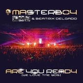 Are You Ready (We Love the 90s) - The Edits von Masterboy