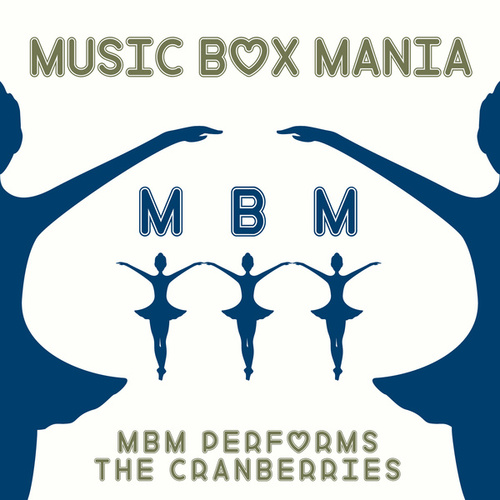 MBM Performs the Cranberries by Music Box Mania