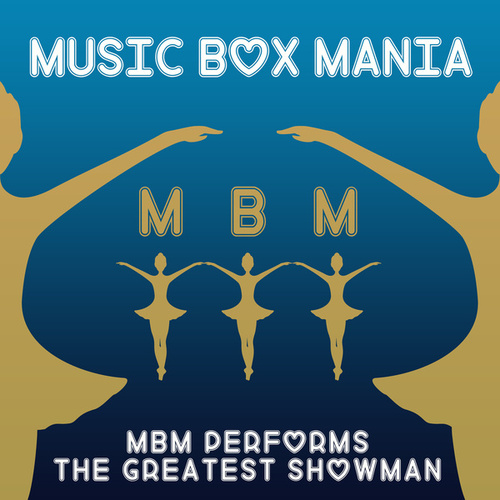MBM Performs the Greatest Showman by Music Box Mania