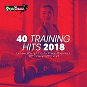 40 Training Hits 2018: Unmixed Compilation for Fitness & Workout 128 - 135 bpm/32 Count - EP von Various Artists