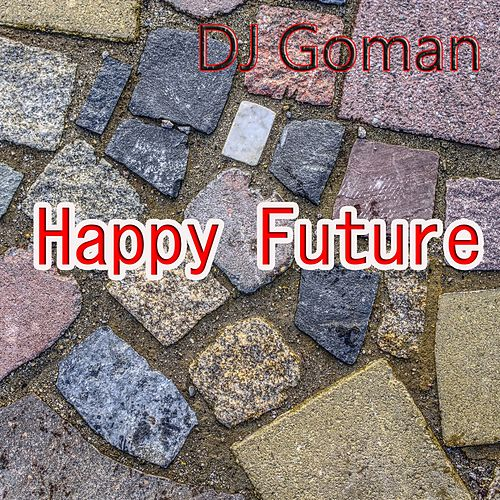 Happy Future by DJ Goman