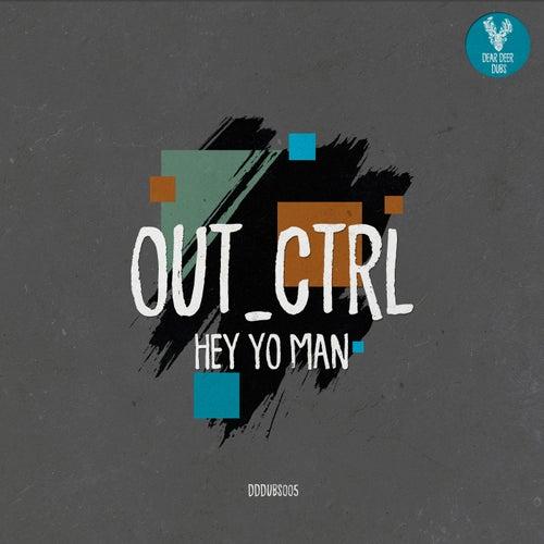Hey Yo Man (feat. Vini Merola) by Out_Ctrl