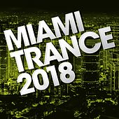 Miami Trance 2018 - EP by Various Artists