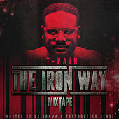 The Iron Way von T-Pain