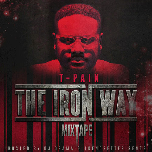 The Iron Way by T-Pain