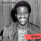 Back Up Train by Al Green