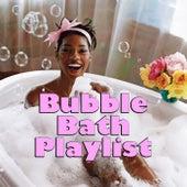 Bubble Bath Playlist by Various Artists