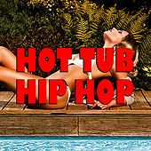 Hot Tub Hip Hop von Various Artists