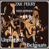 Unplugged in Belgium by Zak Perry