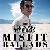 Misfit Ballads von The Legendary Tigerman
