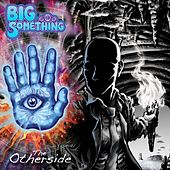The Otherside by Big Something