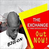 The Exchange (feat. Three Sixteen & Salem) by Billon