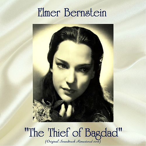 'The Thief of Bagdad' Original Soundtrack (Remastered 2018) by Elmer Bernstein