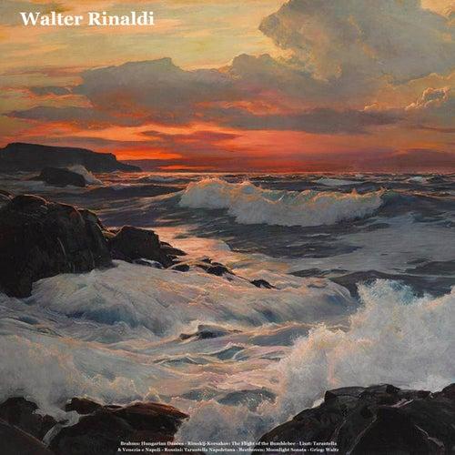 Brahms: Hungarian Dances - Rimskij-Korsakov: The Flight of the Bumblebee - Liszt: Tarantella & Venezia E Napoli - Rossini: Tarantella Napoletana - Beethoven: Moonlight Sonata - Grieg: Waltz by Walter Rinaldi