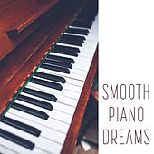Smooth Piano Dreams by Piano Dreamers