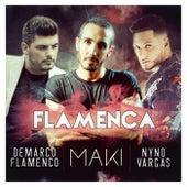 Flamenca (feat. Nyno Vargas & Demarco Flamenco) de Maki