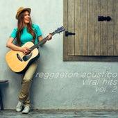 Viral Hits, Vol. 2 de Reggaeton Acústico