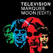 Marquee Moon (Edit) by Television