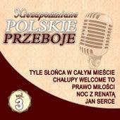 Niezapomniane Polskie Przeboje Vol.3 by Various Artists