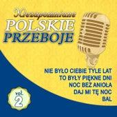 Niezapomniane Polskie Przeboje Vol.2 by Various Artists
