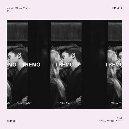 Tremo (Dolce Vita) - 2018 di Riki