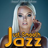 Just Smooth Jazz (Sensual Chillout Selection) de Various Artists