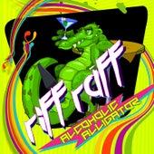 Alcoholic Alligator de Riff Raff