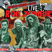 Astro-Creep: 2000 Live - Songs Of Love, Destruction And Other Synthetic Delusions Of The Electric Head (Live At Riot Fest) de Rob Zombie