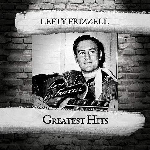 Greatest Hits by Lefty Frizzell