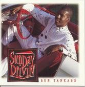 Sunday Driving by Ben Tankard