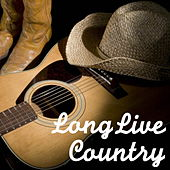 Long Live Country von Various Artists