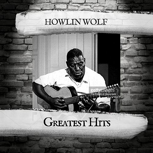 Greatest Hits by Howlin' Wolf