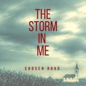 The Storm in Me de Chosen Road